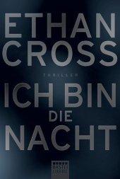 <em>Cross</em>, <em>Ethan</em>: Ich bin die Nacht