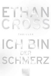 <em>Cross</em>, <em>Ethan</em>: Ich bin der Schmerz