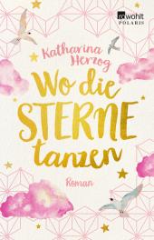 Herzog, Katharina: Wo die Sterne tanzen