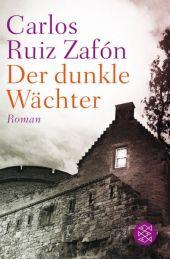 Ruiz Zafón, Carlos: Der dunkle Wächter