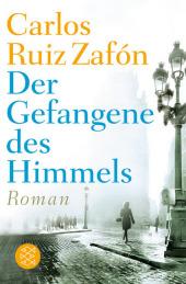 Ruiz Zafón, Carlos: Der Gefangene des Himmels