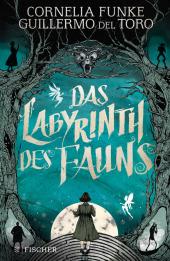 Funke, Cornelia; del Toro, Guillermo: Das Labyrinth des Fauns