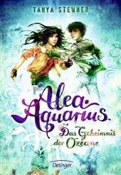 Stewner, Tanya: <em>Alea</em> <em>Aquarius</em>. Das Geheimnis der Ozeane