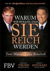 Robert T. <em>Kiyosaki</em>, Donald J. Trump: Warum wir wollen, dass Sie reich werden